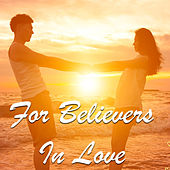 For Believers In Love von Various Artists