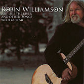 Just Like The River And Other Songs For Guitar by Robin Williamson