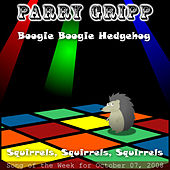 Play & Download Boogie Boogie Hedgehog: Parry Gripp Song of the Week for October 07, 2008 - Single by Parry Gripp | Napster