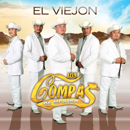 Play & Download El Viejon by Los Compas De Mexico | Napster