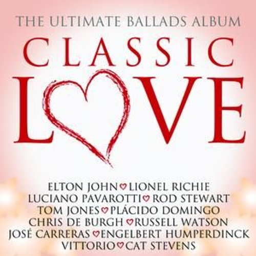 Play & Download Classic Love / The Ultimate Ballads Album by Various Artists | Napster