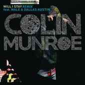 Will I Stay (Remix) by Colin Munroe