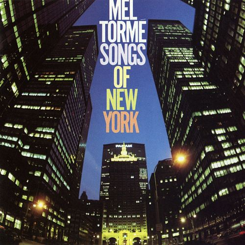 Play & Download Songs Of New York by Mel Tormè | Napster