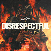 Play & Download Disrespectful by G4shi | Napster