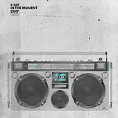 Play & Download In the Moment by K-Def | Napster