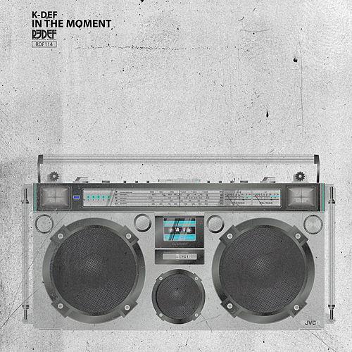 In the Moment by K-Def