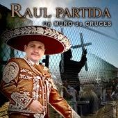 Un Muro de Cruces by Raul Partida