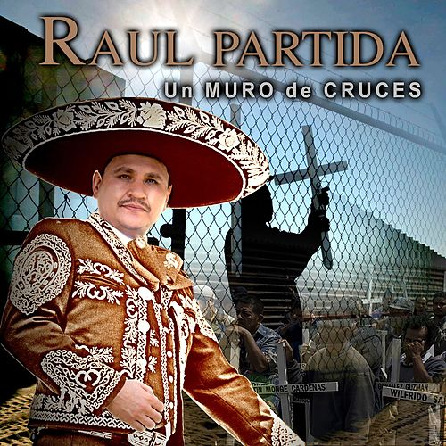 Play & Download Un Muro de Cruces by Raul Partida | Napster