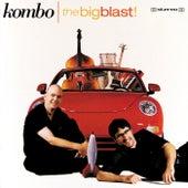 The Big Blast by Kombo