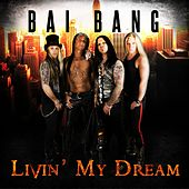 Play & Download Livin' My Dream by Bai Bang | Napster