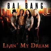 Livin' My Dream by Bai Bang