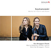 Play & Download Szymanowski: Works for Violin & Piano by Duo Brüggen-Plank | Napster