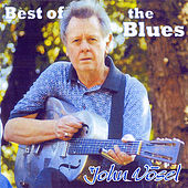 Play & Download Best of the Blues by John Vosel | Napster