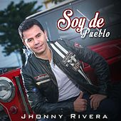 Play & Download Soy De Pueblo by Jhonny Rivera | Napster