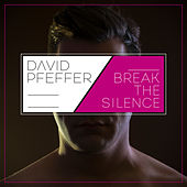Play & Download Break the Silence by David Pfeffer | Napster