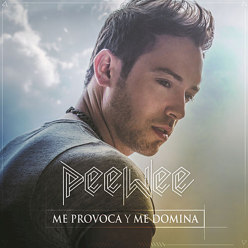 Me Provoca Y Me Domina by Peewee