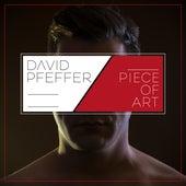 Piece of Art by David Pfeffer