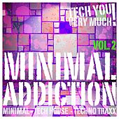 Minimal Addiction, Vol. 2 - (Minimal - Tech House - Techno Traxx) by Various Artists