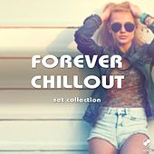 Forever Chillout Set Collection by Various Artists