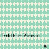 Play & Download Tech House Waves 3 by Various Artists | Napster