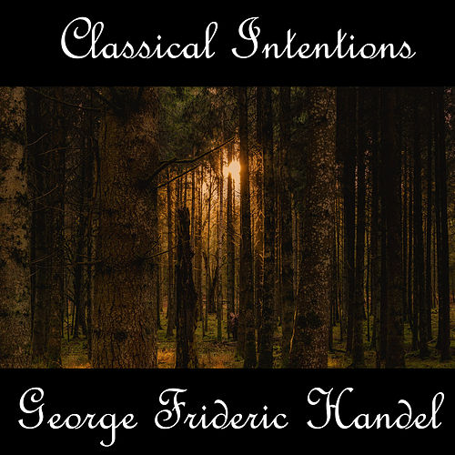 Play & Download Instrumental Intentions: George Frideric Handel by Anastasi | Napster