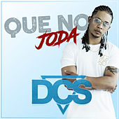 Que No Joda by DCS