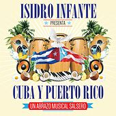 Play & Download Isidro Infante Presenta Cuba y Puerto Rico