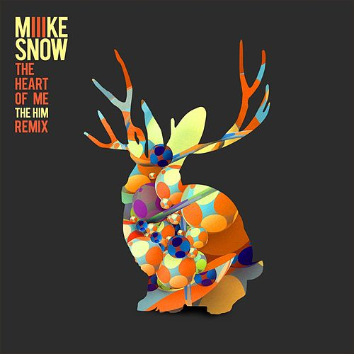 The Heart Of Me (The Him Remix) by Miike Snow