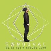 No Me Voy A Ningún Lado by Sandoval