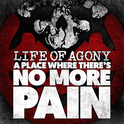 Play & Download A Place Where There's No More Pain by Life Of Agony | Napster
