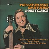 You Lay so Easy on My Mind by Bobby G.Rice
