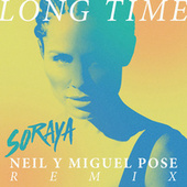 Play & Download Long Time (Neil & Miguel Pose Remix) by Soraya | Napster