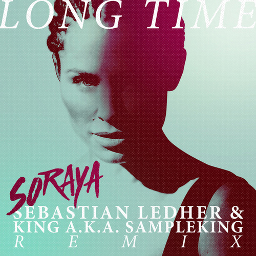 Play & Download Long Time (Sebastian Ledher & King a.k.a. Sampleking Remix) by Soraya | Napster