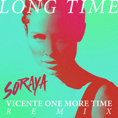 Play & Download Long Time (Vicente One More Time Remix) by Soraya | Napster