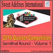 2016 Sweet Adelines International Quartet Competition - Semi-Final Round - Volume 1 by Various Artists