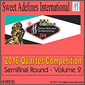 Play & Download 2016 Sweet Adelines International Quartet Competition - Semi-Final Round - Volume 2 by Various Artists | Napster
