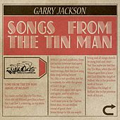 Play & Download Songs from the Tin Man by Garry Jackson | Napster