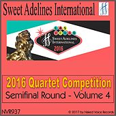 Play & Download 2016 Sweet Adelines International Quartet Competition - Semi-Final Round - Volume 4 by Various Artists | Napster
