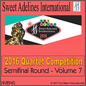 2016 Sweet Adelines International Quartet Competition - Semi-Final Round - Volume 7 by Various Artists