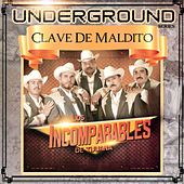 Play & Download Underground Clave de Maldito by Los Incomparables De Tijuana | Napster