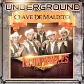 Underground Clave de Maldito by Los Incomparables De Tijuana