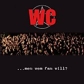 ...Men Vem Fan Vill by WC