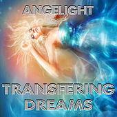 Play & Download Transfering Dreams by Angelight | Napster