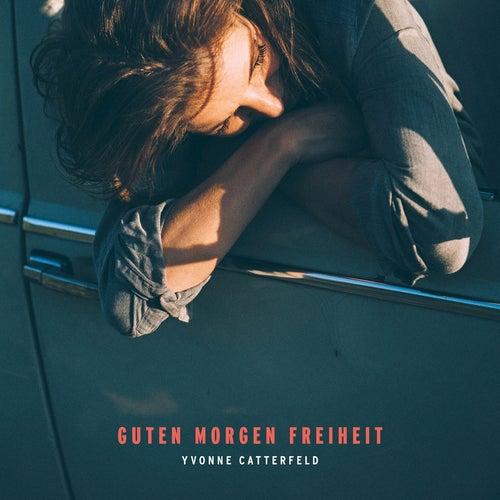 Play & Download Guten Morgen Freiheit by Yvonne Catterfeld   Napster