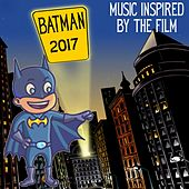 Batman 2017 (Music Inspired by the Film) by Various Artists