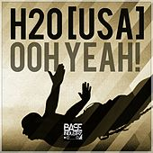 Ooh Yeah by H20
