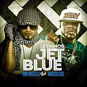 Play & Download Le Damos Jet Blue (feat. Musicologo the Libro) by Don Miguelo | Napster