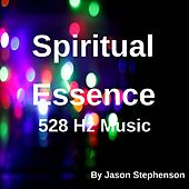 Play & Download Spiritual Essence (528 Hz Music) by Jason Stephenson | Napster