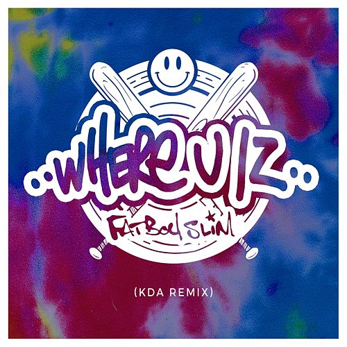 Where U Iz (KDA Remix) by Fatboy Slim