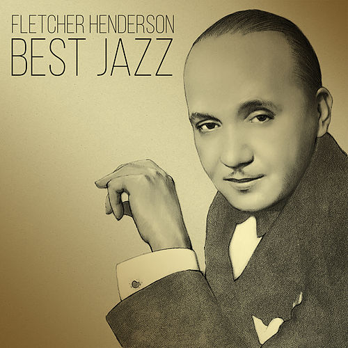 Play & Download Best Jazz by Fletcher Henderson | Napster